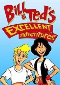 Bill and Ted's Excellent Adventures